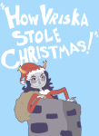 crossover dr_seuss holidaystuck how_the_grinch_stole_christmas parody solo source_needed sourcing_attempted vriska_serket